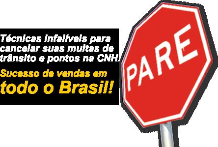 T�cnicas infal�veis para cancelar suas multas de tr�nsito e pontos na CNH. Sucesso de vendas em todo o Brasil!